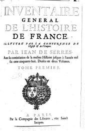 Inventaire general de l'histoire de France. Illustre par la conference de l'eglise & de l'empire