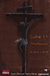 eBible / Luke 11: The Passion