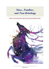 Stars, Numbers, and True Astrology: Astrology is a mathematical science, which teaches us what particular causes will produce what particular combinations.