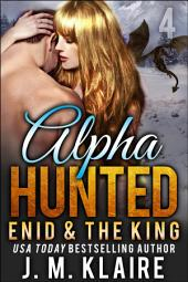 Alpha Hunted 4: Enid & The King