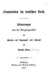 Frauenleben im deutschen Reich: Erinnerungen aus der Vergangenheit mit Hinweis auf Gegenwart und Zukunft