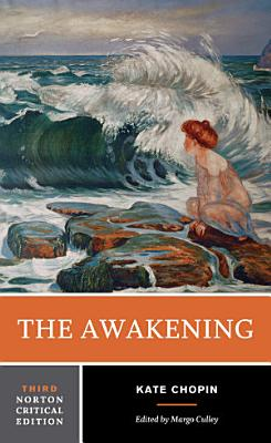 The Awakening  Third Edition   Norton Critical Editions