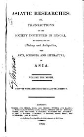 Asiatick Researches; Or, Transactions: Volume 9
