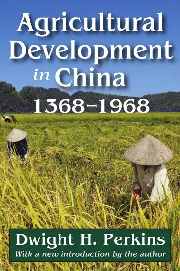 Agricultural Development in China  1368 1968 PDF