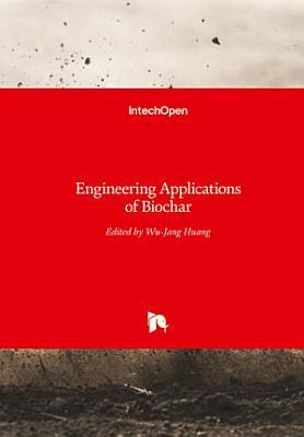 Engineering Applications of Biochar