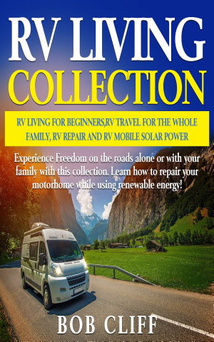 RV Living Collection  RV living for beginners  RV travel for the whole family  RV repair and RV mobile solar power