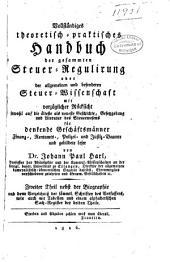 Vollstȧndiges theoretisch-praktisches handbuch der gesammten stener-regulirung oder der allgemeinen und besonderen stener-wissenschaft ...