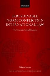 Irresolvable Norm Conflicts in International Law: The Concept of a Legal Dilemma