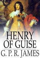 Henry of Guise PDF