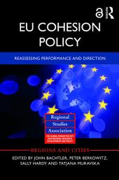 EU Cohesion Policy: Reassessing performance and direction