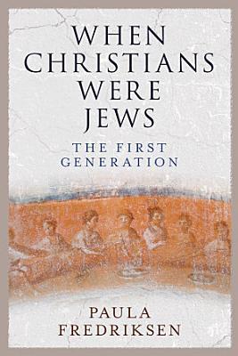 When Christians Were Jews PDF