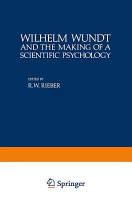 Wilhelm Wundt and the Making of a Scientific Psychology PDF