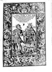 Chronicon Abbatis Vrspergen. A Nino Rege Assyriorvm Magno: Vsqve Ad Fridericvm. II. Romanorvm Imperatorem
