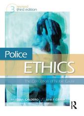 Police Ethics: The Corruption of Noble Cause, Edition 3