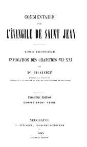 Commentaire sur l'évangile de Saint Jean: Explication des chapitres VII-XXI