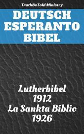 Deutsch Esperanto Bibel: Lutherbibel 1912 - La Sankta Biblio 1926