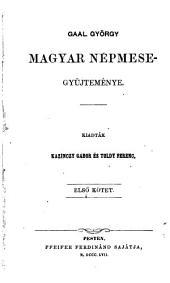 Magyar népmisegyüjteménye: 1. kötet
