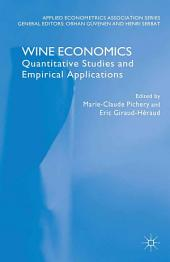Wine Economics: Quantitative Studies and Empirical Applications