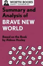 Summary and Analysis of Brave New World: Based on the Book by Aldous Huxley