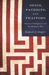 Spies, Patriots, and Traitors