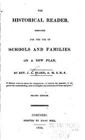 The historical reader: designed for the use of schools and families, on a new plan