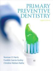Primary Preventive Dentistry: Edition 8