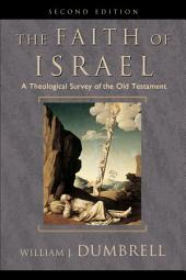 The Faith of Israel: A Theological Survey of the Old Testament, Edition 2