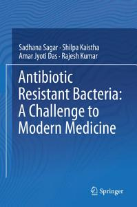 Antibiotic Resistant Bacteria  A Challenge to Modern Medicine