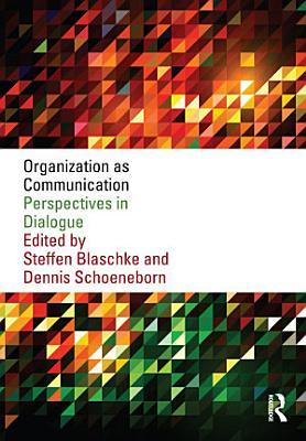 Organization as Communication