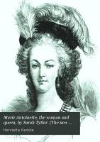 Marie Antoinette  the woman and queen  by Sarah Tytler   The new Plutarch   PDF