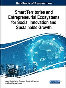 Handbook of Research on Smart Territories and Entrepreneurial Ecosystems for Social Innovation and Sustainable Growth PDF