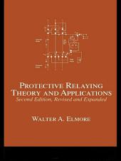 Protective Relaying: Theory and Applications, Edition 2
