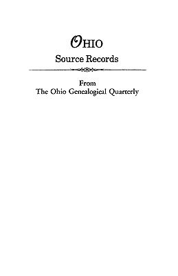 Ohio Source Records from the Ohio Genealogical Quarterly