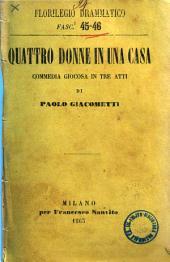 Quattro donne in una casa commedia giocosa in tre atti di Paolo Giacometti
