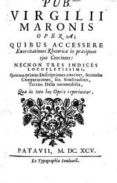 Opera, quibus accessere exercitationes rhetoricae ... necnon tres indices