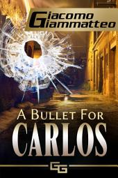 A Bullet For Carlos: A Connie Gianelli Mystery