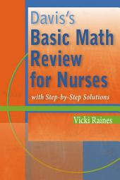 Davis's Basic Math Review for Nurses: with Step-by-Step Solutions