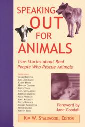Speaking Out for Animals: True Stories about Real People who Rescue Animals