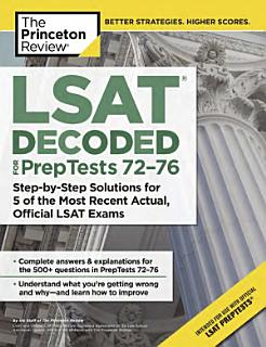 LSAT Decoded  PrepTests 72 76  Book