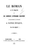 Le Roman    un Franc et les Journaux illustres    cinq centimes la livraison    notre   poque PDF