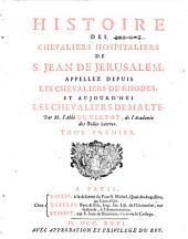 Histoire des chevaliers hospitaliers de S. Jean de Jerusalem: appellez depuis chevaliers de Rhodes, et aujourd'hui chevaliers de Malthe, Volume1