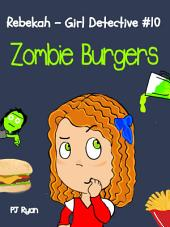 Rebekah - Girl Detective #10: Zombie Burgers