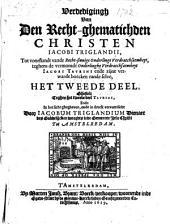 Verdedigingh van Den recht-ghematichden christen Iacobi Triglandii [...] Het tweede deel, ghestelt teghen het tweede deel Tavrini, ende in het licht ghegheven, ende in druck verveerdicht door Iacobum Triglandium. [...].
