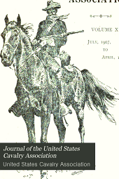 Journal of the United States Cavalry Association: Volume 18