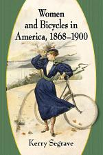 Women and Bicycles in America, 1868-1900