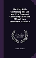 The Holy Bible Containing the Old and New Covenant Commonly Called the Old and New Testament  Volume 3 PDF