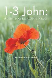 1-3 John:A Pentecostal Commentary