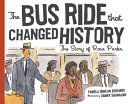 The Bus Ride That Changed History