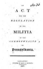 An Act for the Regulation of the Militia of the Commonwealth of Pennsylvania