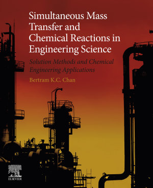 Simultaneous Mass Transfer and Chemical Reactions in Engineering Science